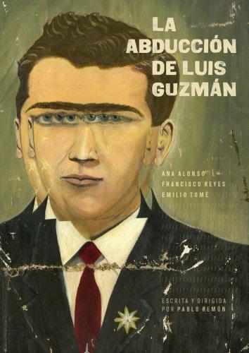 """""""La abducción de Luis Guzmán"""" regresa al Teatro Lara"""