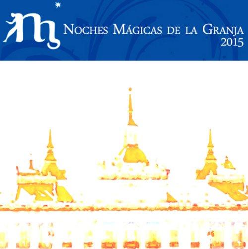 Noches Mágicas de la Granja 2015, un festival al aire libre en un entorno único