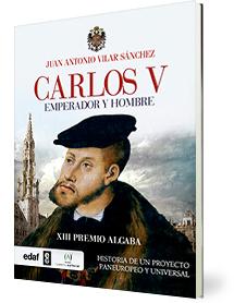 Carlos V. Emperador y hombre. Juan Antonio Vilar.
