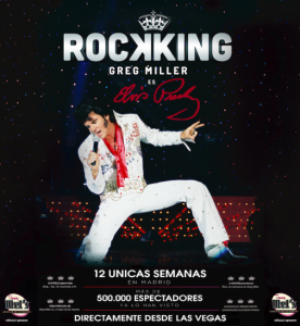 """Greg Miller, el mejor Elvis de todos los tiempos, presenta """"Rockking"""" en Madrid durante 12 únicas semanas"""